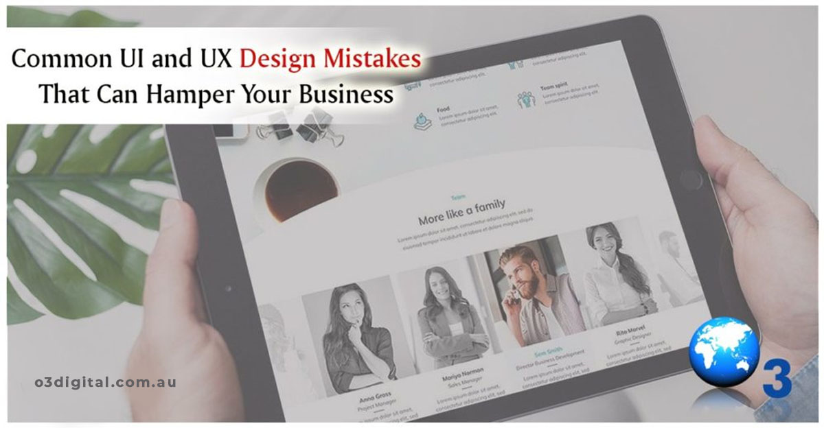 Common UI and UX Design Mistakes That Can Hamper Your Business