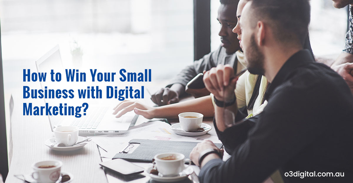 How to Win Your Small Business with Digital Marketing?