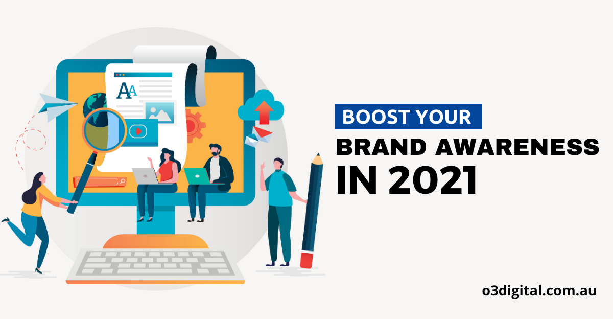 Boost Your Brand Awareness in 2021 with these Content Marketing Strategies