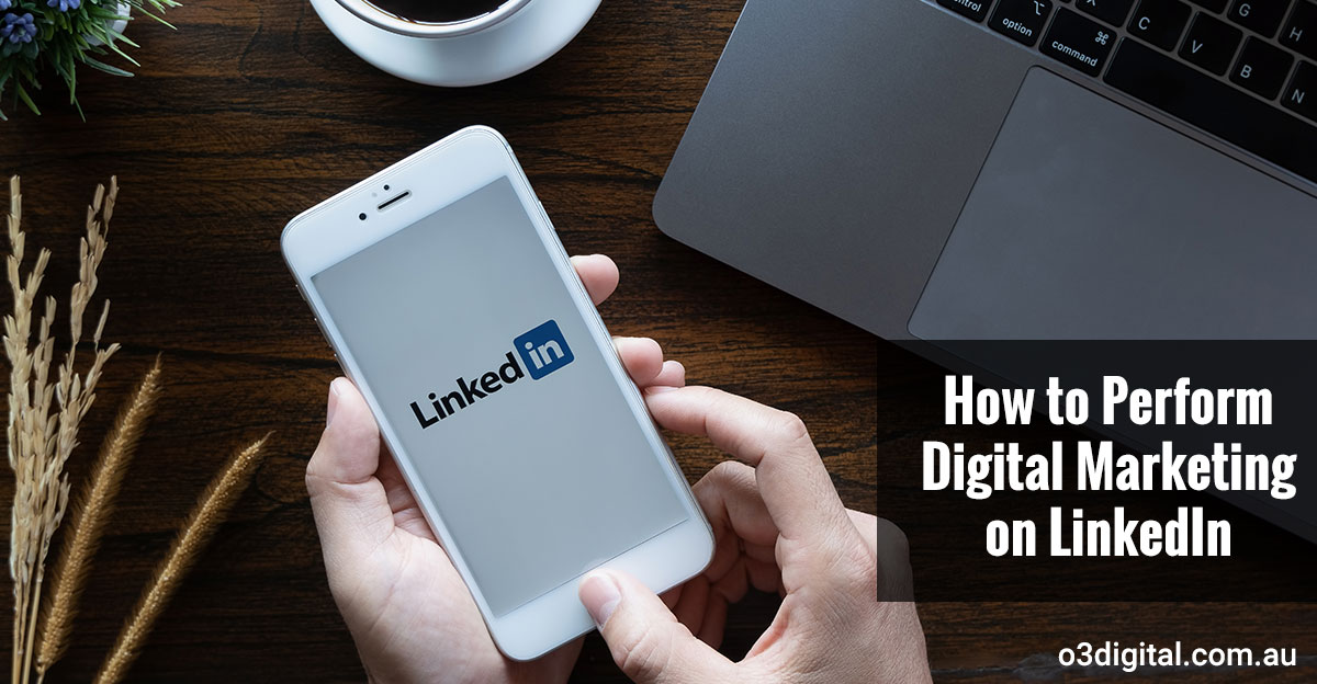 How to Perform Digital Marketing on LinkedIn