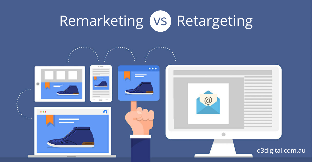 The Difference between Remarketing Vs. Retargeting: What You Need to Know