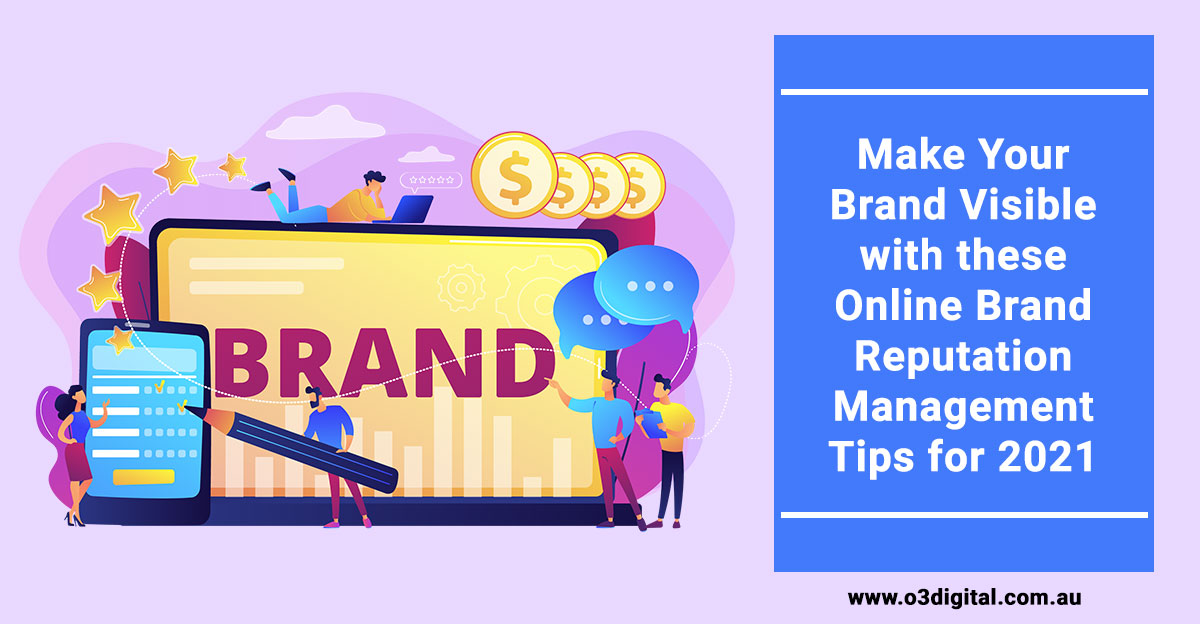 Make Your Brand Visible with these Online Brand Reputation Management Tips for 2021