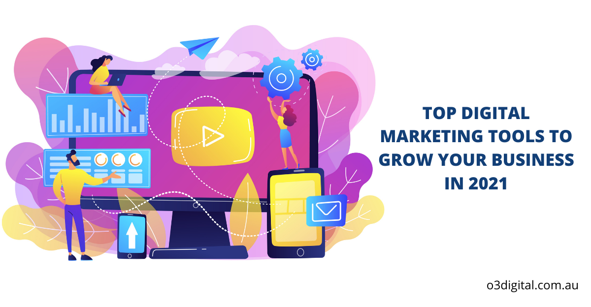 Top Digital Marketing Tools To Grow Your Business In 2021