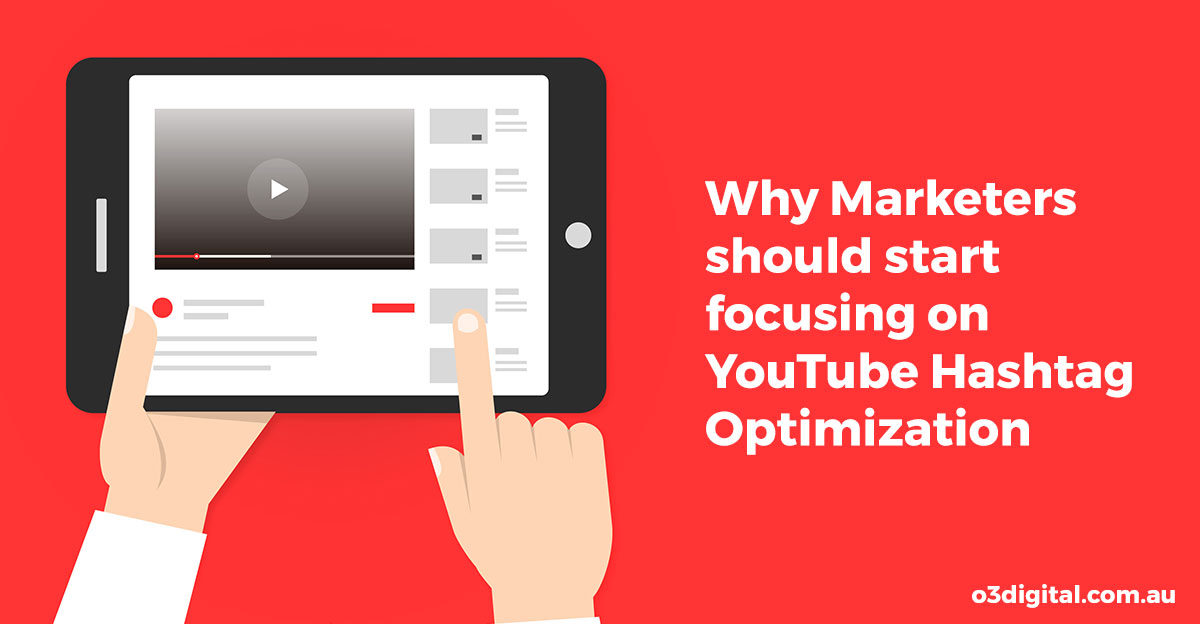 Why Marketers should start focusing on YouTube Hashtag Optimization