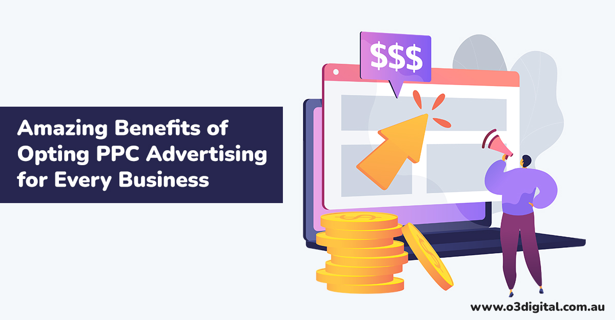 Amazing Benefits Of Opting PPC Advertising For Every Business