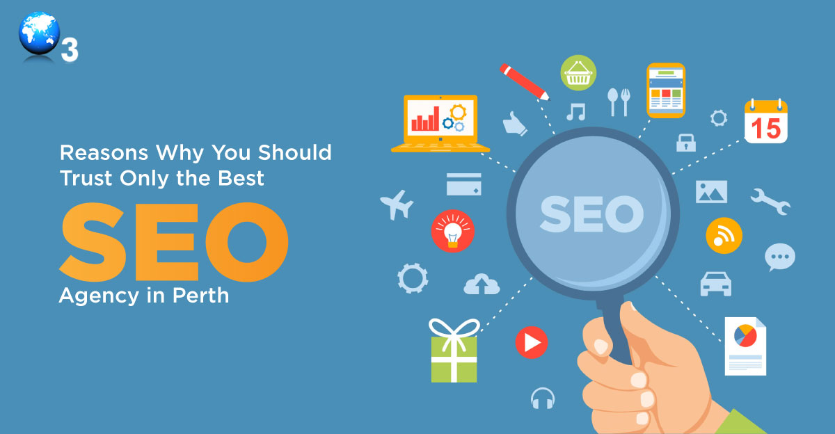 Reasons Why You Should Trust Only The Best SEO Agency In Perth