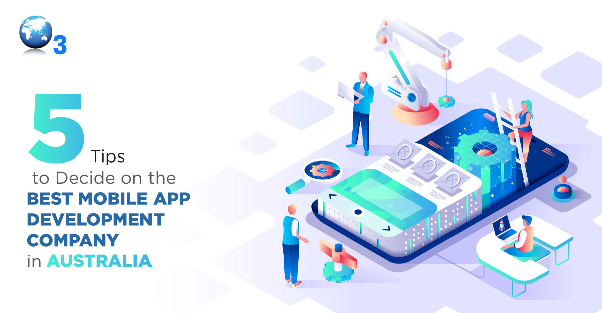 Tips To Decide On The Best Mobile App Development Company In Australia